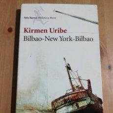 Libros de segunda mano: BILBAO - NEW YORK - BILBAO (KIRMEN URIBE). Lote 247246710
