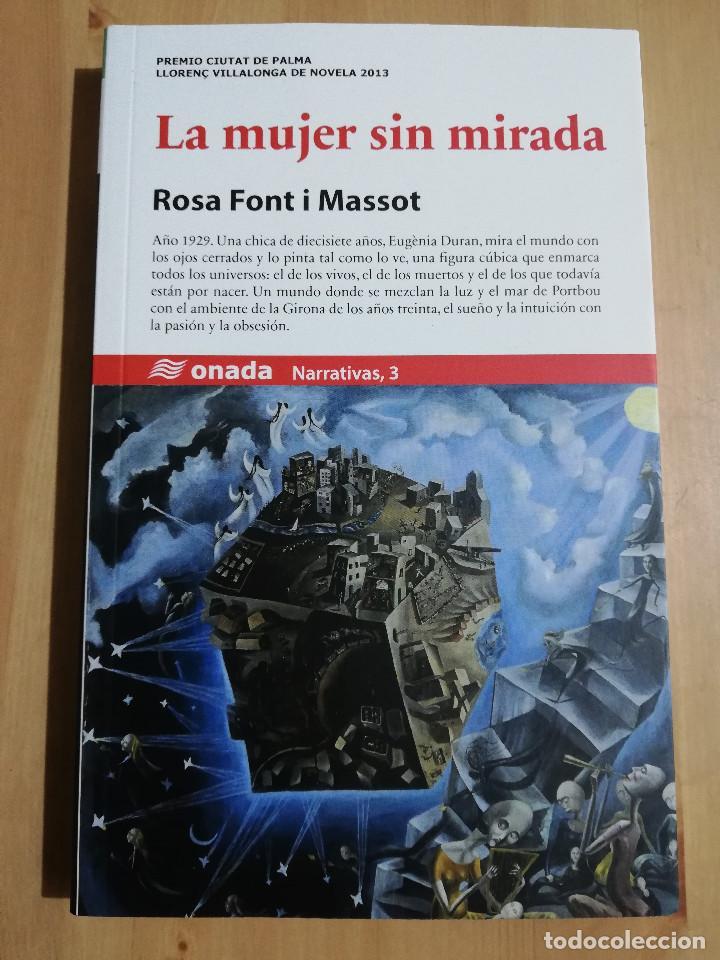 LA MUJER SIN MIRADA (ROSA FONT I MASSOT) (Libros de Segunda Mano (posteriores a 1936) - Literatura - Narrativa - Otros)