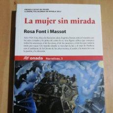 Libros de segunda mano: LA MUJER SIN MIRADA (ROSA FONT I MASSOT). Lote 247246890