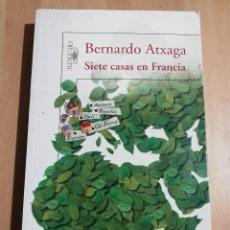 Libros de segunda mano: SIETE CASAS EN FRANCIA (BERNARDO ATXAGA). Lote 247246910