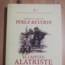 Libri di seconda mano: EL CAPITÁN ALATRISTE (ARTURO Y CARLOTA PÉREZ REVERTE). Lote 247449000