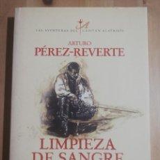 Libri di seconda mano: LIMPIEZA DE SANGRE (ARTURO PÉREZ REVERTE). Lote 247449010