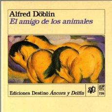 Libros de segunda mano: EL AMIGO DE LOS ANIMALES. ALFRED DÖBLIN. DESTINO 1994. 316 PÁGS. TAPA BLANDA CON SOLAPAS.. Lote 247550535