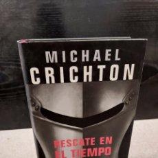 Libros de segunda mano: LITERATURA....MICHAEL CRICHTON.....RESCATE EN EL TIEMPO (1999--1357)........2000..... Lote 247551690