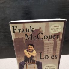 Libros de segunda mano: LITERATURA...FRANK MC COURT.........LO ES......1999...... Lote 247574740