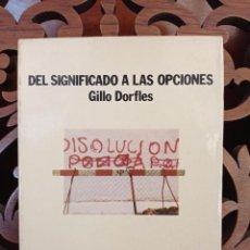 Libros de segunda mano: DEL SIGNIFICADO A LAS OPCIONES, GILLO DORFLES. EDITORIAL LUMEN 1975 1ª EDICION. Lote 247625815