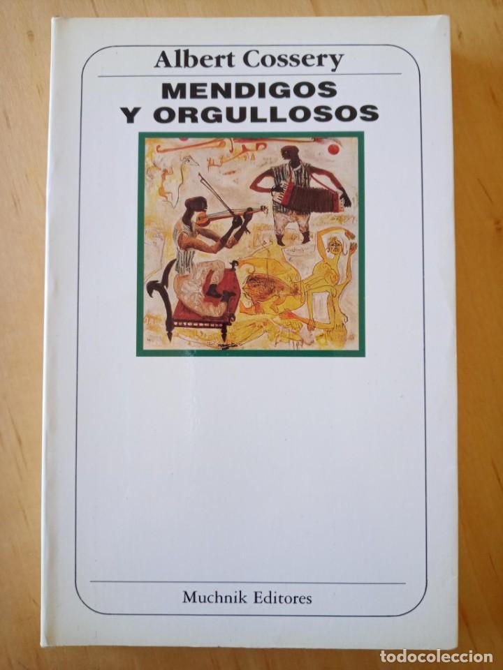 ALBERT COSSERY MENDIGOS Y ORGULLOSOS (Libros de Segunda Mano (posteriores a 1936) - Literatura - Narrativa - Otros)