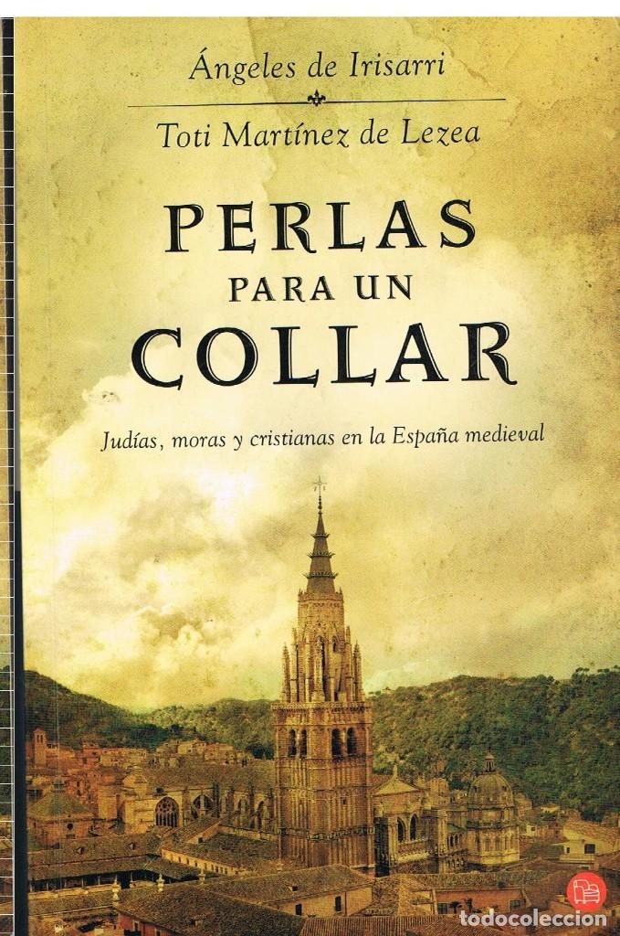 PERLAS PARA UN COLLAR, ANGELES DE IRISARRI, TOTI MARTINEZ DE LEZEA (Libros de Segunda Mano (posteriores a 1936) - Literatura - Narrativa - Otros)
