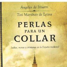 Libros de segunda mano: PERLAS PARA UN COLLAR, ANGELES DE IRISARRI, TOTI MARTINEZ DE LEZEA. Lote 247984945