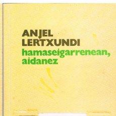 Libros de segunda mano: HAMASEIGARRENEAN AIDANEZ, ANJEL LERTXUNDI. Lote 248018865