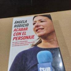 Libros de segunda mano: LITERATURA......ANGELA RODICIO........ACABAR CON EL PERSONAJE.....2005..... Lote 248031915