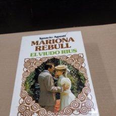 Libros de segunda mano: LITERATURA......IGNACIO AGUSTI.........MARIONA REBULL....EL VIUDO RIUS......1975.... Lote 248033915