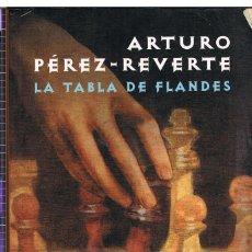 Libros de segunda mano: LA TABLA DE FLANDES, ARTURO PEREZ REVERTE. Lote 248072290