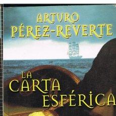 Libros de segunda mano: LA CARTA ESFERICA, ARTURO PEREZ-REVERTE. Lote 248075165