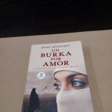 Libros de segunda mano: LITERATURA......REYES MONFORTE........UN BURKA POR AMOR......2007.... Lote 248169185