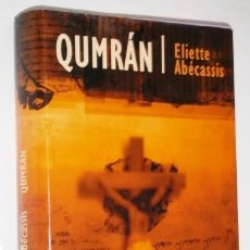 Libros de segunda mano: QUMRÁN POR ELIETTE ABÉCASSIS DE CÍRCULO DE LECTORES EN BARCELONA 2002. Lote 248207945