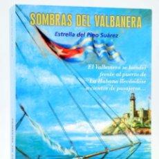 Libros de segunda mano: SOMBRAS DEL VALBANERA (ESTRELLA DEL PINO SUÁREZ) CARDEÑOSO, 2000. OFRT. Lote 271551708