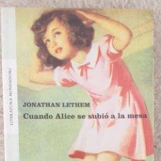 Libros de segunda mano: JONATHAN LETHEM - CUANDO ALICE SE SUBIO A LA MESA. Lote 249112085