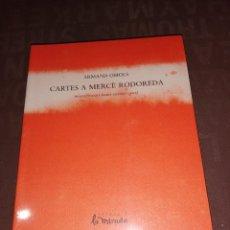 Libros de segunda mano: CARTES A MERCÈ RODOREDA - ARMAND OBIOLS - FUNDACIÓ LA MIRADA.. Lote 249257230