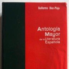 Libros de segunda mano: ANTOLOGÍA MAYOR DE LA LITERATURA ESPAÑOLA POR GUILLERMO DÍAZ-PLAJA. ED. LABOR, 1969.. Lote 125068115