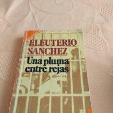 Libros de segunda mano: M-28 LIBRO UNA PLUMA ENTRE REJAS ELEUTERIO SANCHEZ. Lote 249467285