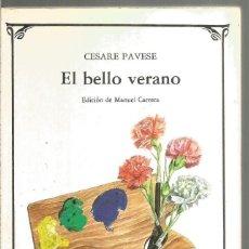Libros de segunda mano: CESARE PAVESE. EL BELLO VERANO. CATEDRA. Lote 269102083