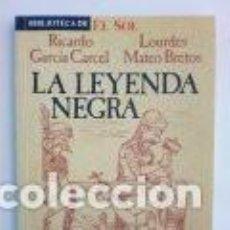 Livres d'occasion: LA LEYENDA NEGRA RICARDO GARCÍA CÁRCEL LOURDES MATEO BRETOS. Lote 249567295