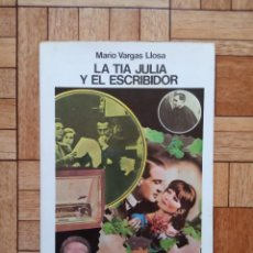 Libros de segunda mano: MARIO VARGAS LLOSA - LA TÍA JULIA Y EL ESCRIBIDOR - 1ª EDICIÓN BARCELONA 1977. Lote 250121770