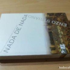 Libros de segunda mano: NADA DE NADA / ENZO STRIANO / PARTENOPE / CONS007. Lote 251402210