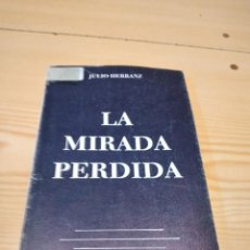 Libros de segunda mano: M-24 LIBRO LA MIRADA PERDIDA. JULIO HERRANZ. SERIE POESÍA Nº 7. UNICAJA, 1989.. Lote 251574930