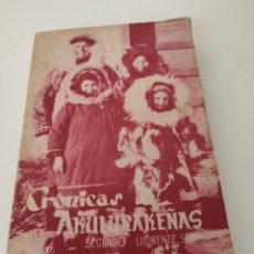Libros de segunda mano: CRÓNICAS AKULURAKEÑAS. P. SEGUNDO LLORENTE. Lote 251990775