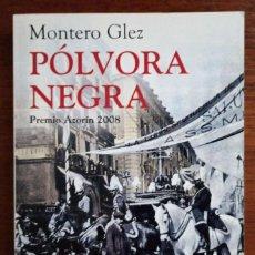 Libros de segunda mano: PÓLVORA NEGRA, DE MONTERO GLEZ. Lote 252071365