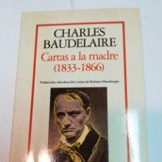 Livres d'occasion: CHARLES BAUDELAIRE CARTAS A LA MADRE (1833-1866) SA3506. Lote 252108370