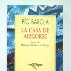 Libros de segunda mano: PÍO BAROJA: LA CASA DE AIZGORRI. INTRODUCCIÓN MAITENA ETXEBARRÍA ARÓSTEGUI. Lote 252167975