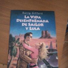 Libros de segunda mano: LA VIDA DESENFRENADA DE SAILOR Y LULA. BARRY GIFFORD. Lote 252188890