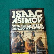Libros de segunda mano: GUIA DE LA BIBLIA . ANTIGUO TESTAMENTO. ISAAC ASIMOV. PLAZA & JANES, 1ª EDICION 1988. Lote 252348770