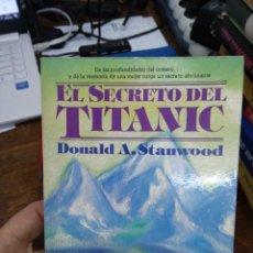 Libros de segunda mano: EL SECRETO DEL TITANIC, DONALD A. STANWOOD. L.24864. Lote 252465765