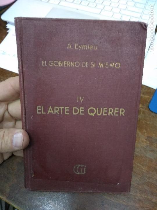 EL ARTE DE QUERER IV, A. EYMIEU. L.24919 (Libros de Segunda Mano (posteriores a 1936) - Literatura - Narrativa - Otros)