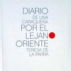 Livros em segunda mão: DIARIO DE UNA CARAQUEÑA POR EL LEJANO ORIENTE (TERESA DE LA PARRA) MENOSCUARTO, 2011. OFRT. Lote 252593950