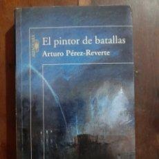 Libros de segunda mano: EL PINTOR DE LAS BATALLAS - ARTURO PÉREZ-REVERTE **LIBRO TAPA BLANDA. Lote 252697975