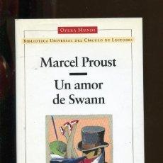 Libros de segunda mano: MARCEL PROUST. UN AMOR DE SWANN. ED. CÍRCULO 2001. TAPA DURA. NUEVO FONDO ALMACÉN.. Lote 253130525