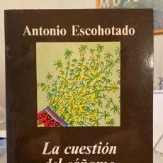 Libros de segunda mano: LA CUESTIÓN DEL CÁÑAMO. UNA PROPUESTA CONSTRUCTIVA SOBRE HACHÍS Y MARIHUANA. ANTONIO ESCOHOTADO.. Lote 253167770