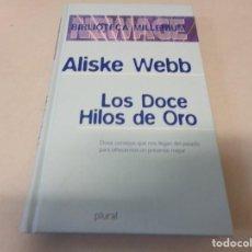 Libros de segunda mano: LOS DOCE HILOS DE ORO ALISKE WEBB BIBLIOTECA MILLENIUM PLURAL. Lote 253340570