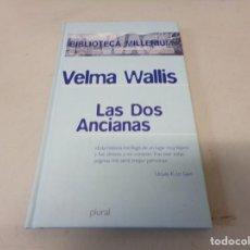 Libros de segunda mano: LAS DOS ANCIANAS VELMA WALLIS BIBLIOTECA MILLENIUM PLURAL. Lote 253341115