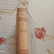 Libros de segunda mano: FRANCES PARKINSON KEYES - LLEGÓ UN CABALLERO. Lote 253361565