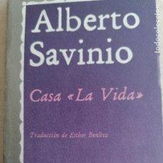 Libros de segunda mano: CASA LA VIDA. SAVINIO, ALBERTO ALFAGUARA 1982 350PP. Lote 289512493