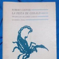 Libros de segunda mano: LA FESTA DE GERALD - ROBERT COOVER. Lote 253917455