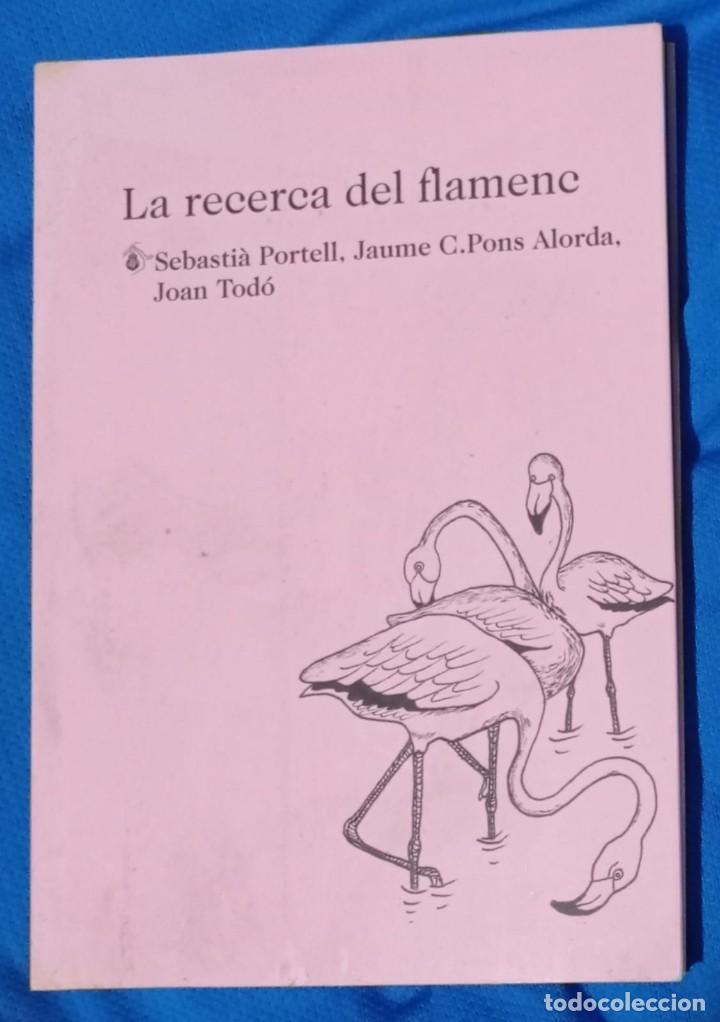LA RECERCA DEL FLAMENC - SEBASTIÀ PORTELL / JAUME C. PONS ALORDA / JOAN TODÓ (Libros de Segunda Mano (posteriores a 1936) - Literatura - Narrativa - Otros)