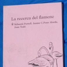 Libros de segunda mano: LA RECERCA DEL FLAMENC - SEBASTIÀ PORTELL / JAUME C. PONS ALORDA / JOAN TODÓ. Lote 253940135