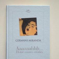 Libros de segunda mano: GERMANS MIRANDA - AAAAAHHH... DOTZE CONTES ERÒTICS - COLUMNA PLANETA - TAPA DURA - IDIOMA CATALÀ. Lote 253983225